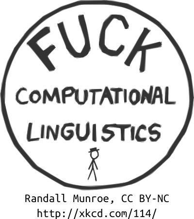 Fuck Computational Linguistics